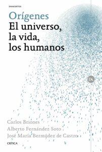 Orígenes El universo, la vida, los humanos