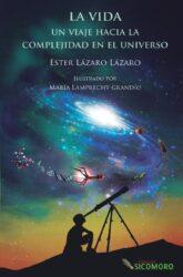 La vida viaje a la complejidad universo_Ester Lazaro